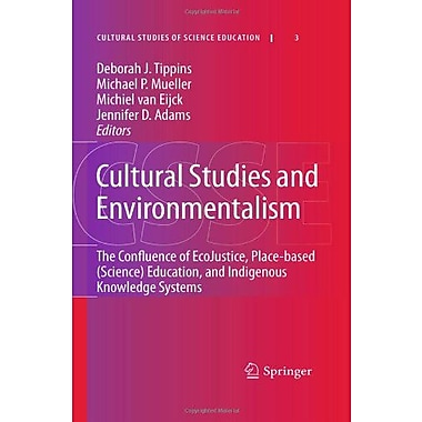 Cultural Studies And Environmentalism The Confluence Of Ecojustice Place-Based Science Education And , Used Book (9789048139286)