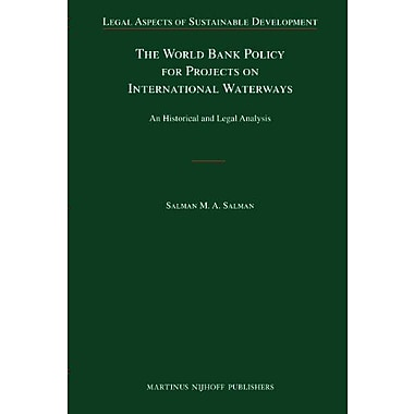 The World Bank Policy For Projects On International Waterways An Historical And Legal Analysis Legal , Used Book (9789004178373)