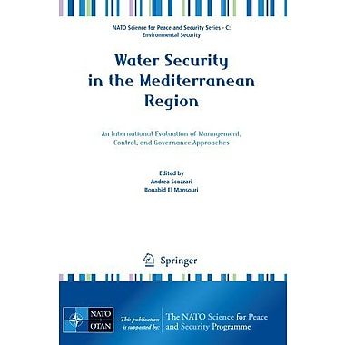 Water Security In The Mediterranean Region An International Evaluation Of Management Control And Gover, New Book (9789400716254)