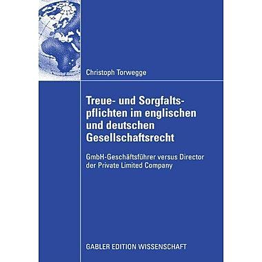 Treue- Und Sorgfaltspflichten Im Englischen Und Deutschen Gesellschaftsrecht Gmbh-Geschaftsfuhrer Ver, Used Book (9783834912626)