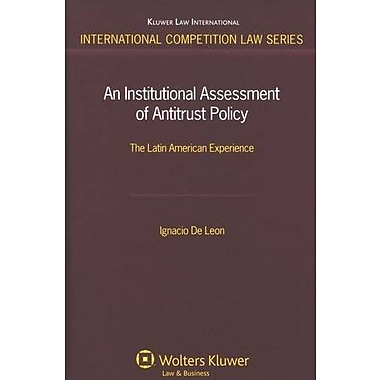 An Institutional Assessment Of Antitrust Policy The Latin American Experience International Competiti, Used Book (9789041124784)