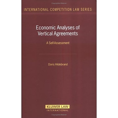 Economic Analyses Of Vertical Agreements A Self-Assessment International Competition Law Series Set, Used Book (9789041123282)