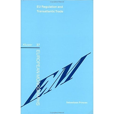 Eu Regulation Amp Transatlantic Trade European Monographs Series Set, New Book (9789041118714)