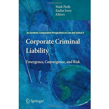 Corporate Criminal Liability Emergence Convergence And Risk Ius Gentium Comparative Perspectives On L, Used Book (9789400706736)