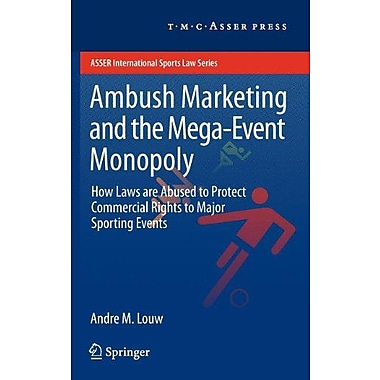 Ambush Marketing Amp The Mega-Event Monopoly How Laws Are Abused To Protect Commercial Rights To Majo, Used Book (9789067048637)
