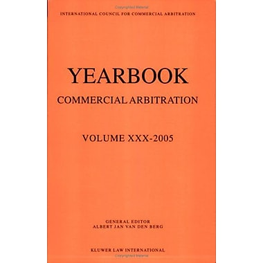 Yearbook Commercial Arbitration Volume Xxx 2005 Yearbook Commercial Arbitration Set, New Book (9789041124036)