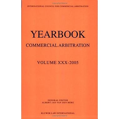 Yearbook Commercial Arbitration Volume Xxx 2005 Yearbook Commercial Arbitration Set, Used Book (9789041124036)