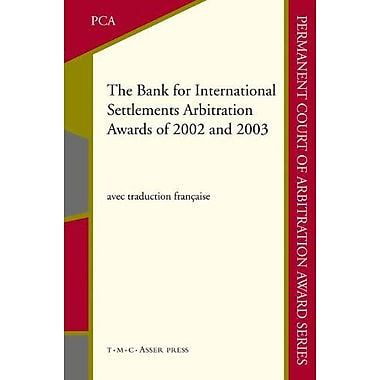 The Bank For International Settlements Arbitration Awards Of 2002 And 2003 Permanent Court Of Arbitrat, New Book (9789067042345)