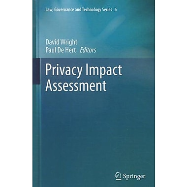 Privacy Impact Assessment Law Governance And Technology Series Vol 6, New Book (9789400725423)
