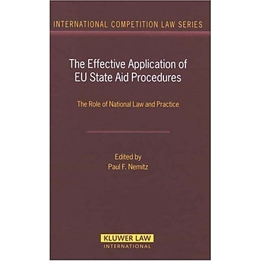 The Effective Application Of Eu State Aid Procedures The Role Of National Law And Practice Internation, New Book (9789041126573)