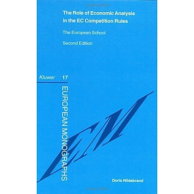 The Role Of Economic Analysis In The Ec Competition Rules- Second Edition The European School European, New Book (9789041117069)