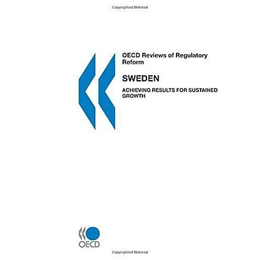 Oecd Reviews Of Regulatory Reform Sweden Achieving Results For Sustained Growth, New Book (9789264008519)