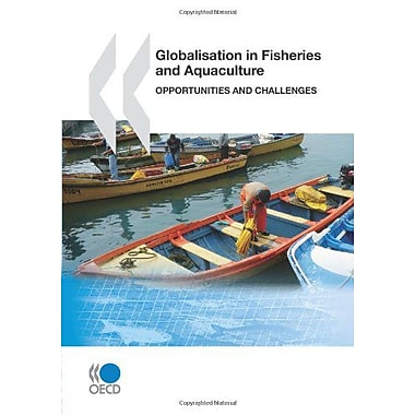 Globalisation In Fisheries And Aquaculture Opportunities And Challenges, New Book (9789264074323)