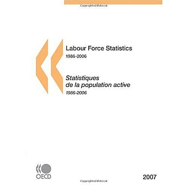 Labour Force Statistics 1986-2006 2007 Edition French Edition, New Book (9789264035539)