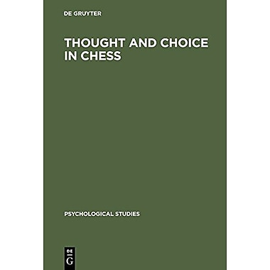 Thought And Choice In Chess Psychological Studies, New Book (9789027979148)