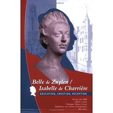 Belle De Zuylen Isabelle De Charriegravere Education Creation Reception Faux Titre 276, New Book (9789042019980)