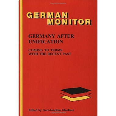 Germany After Unification Coming To Terms With The Recent Past German Monitor, New Book (9789042000568)