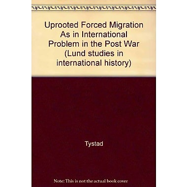 Uprooted Forced Migration As An International Problem In The Post-War Era, New Book (9789179660895)