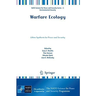 Warfare Ecology A New Synthesis For Peace And Security Nato Science For Peace And Security Series C En, New Book (9789400712867)
