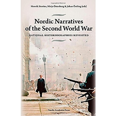 Nordic Narratives Of The Second World War National Historiographies Revisited, New Book (9789185509492)