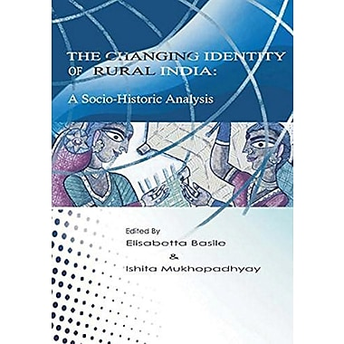 The Changing Identity Of Rural India A Socio-Historic Analysis Anthem South Asian Studies, New Book (9788190757027)