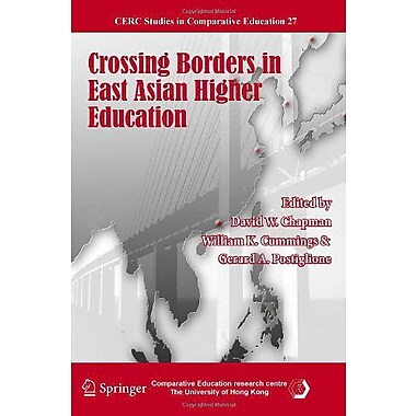 Crossing Borders In East Asian Higher Education Cerc Studies In Comparative Education, New Book (9789400704459)