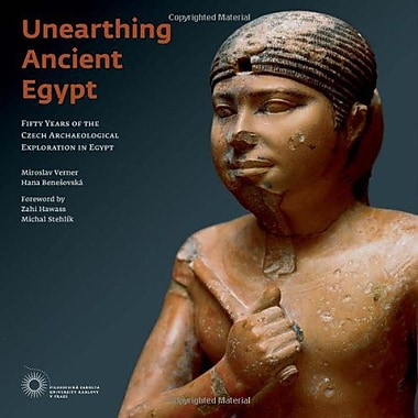 Unearthing Ancient Egypt Fifty Years Of The Czech Archaeological Exploration In Egypt, New Book (9788073082062)
