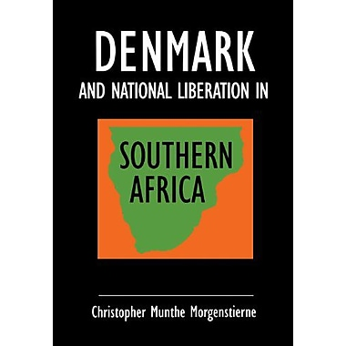 Denmark And National Liberation In Southern Africa, New Book (9789171065179)