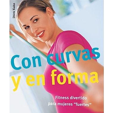 Con Curvas Y En Forma Fitness Divertido Para Mujeres Fuertes Sentirse Bien Series, New Book (9788497647731)