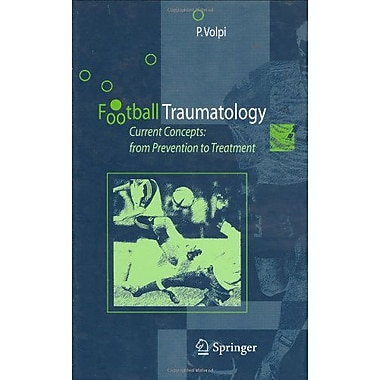 Football Traumatology Current Concepts From Prevention To Treatment, New Book (9788847004184)