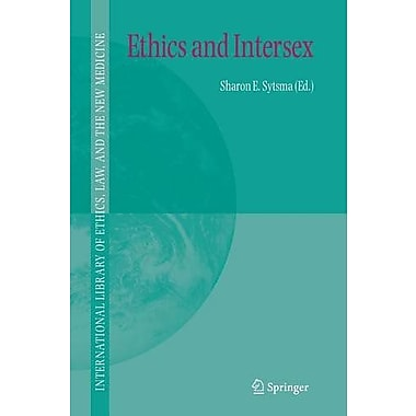 Ethics And Intersex International Library Of Ethics Law And The New Medicine, New Book (9789048171071)
