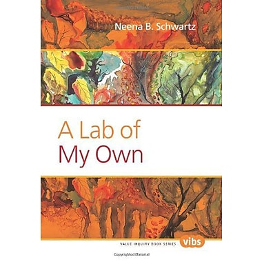 A Lab Of My Own Value Inquiry Book Series Lived Values Valued Lives, New Book (9789042027374)