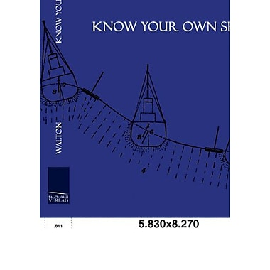 Know Your Own Ship A Simple Explanation Of The Stability Trim Construction Tonnage And Freeboard Of Sh, New Book (9783861951643)