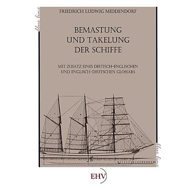 Bemastung Und Takelung Der Schiffe German Edition, New Book (9783867417365)