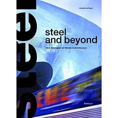 Steel And Beyond New Strategies For Metals In Architecture, New Book (9783764364946)