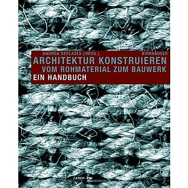 Architektur Konstruieren Vom Rohmaterial Zum Bauwerk German Edition, New Book (9783764373139)