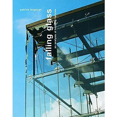 Falling Glass Problems And Solutions In Contemporary Architecture, New Book (9783764367121)