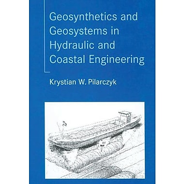 Geosynthetics And Geosystems In Hydraulic And Coastal Engineering, New Book (9789058093028)
