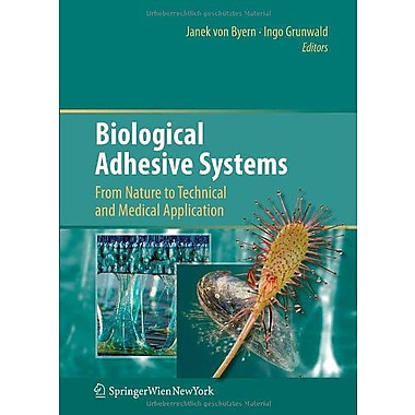 Biological Adhesive Systems From Nature To Technical And Medical Application, New Book (9783709101414)