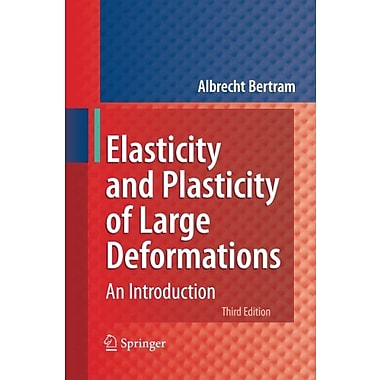 Elasticity And Plasticity Of Large Deformations An Introduction, New Book (9783642246142)