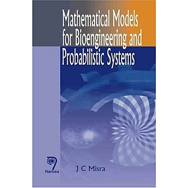 Mathematical Models For Bioengineering And Probabilistic Systems, New Book (9788173194931)