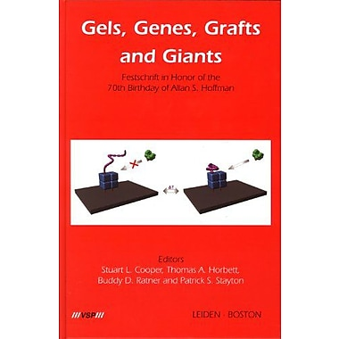 Gels Genes Grafts And Giants Festschrift On The Occasion Of The 70Th Birthday Of Allan S Hoffman, New Book (9789067644082)