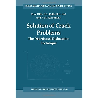 Solution Of Crack Problems The Distributed Dislocation Technique Solid Mechanics And Its Applications, New Book (9789048146512)