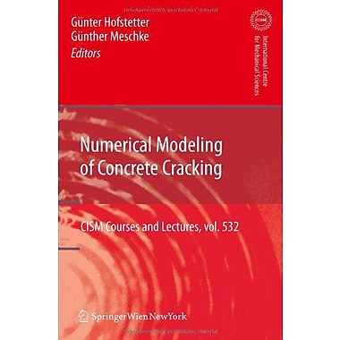 Numerical Modeling Of Concrete Cracking Cism International Centre For Mechanical Sciences, New Book (9783709108963)