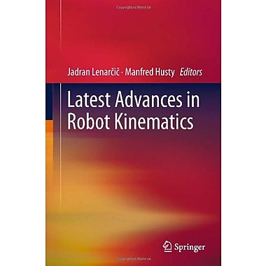 Latest Advances In Robot Kinematics, New Book (9789400746190)