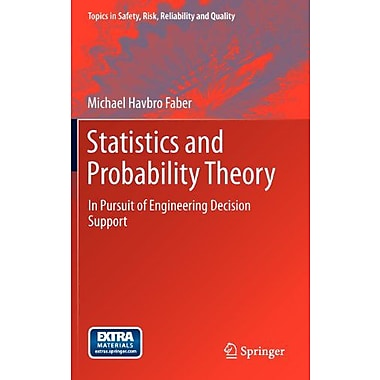 Statistics And Probability Theory In Pursuit Of Engineering Decision Support Topics In Safety Risk Rel, New Book (9789400740556)