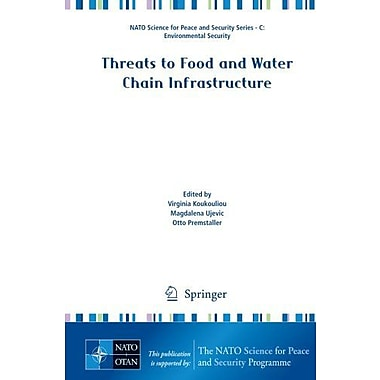 Threats To Food And Water Chain Infrastructure Nato Science For Peace And Security Series C Environmen, New Book (9789048135455)