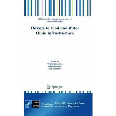 Threats To Food And Water Chain Infrastructure Nato Science For Peace And Security Series C Environmen, New Book (9789048135448)