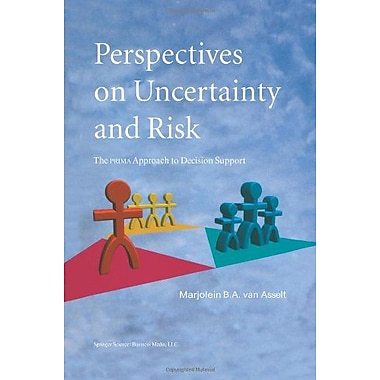 Perspectives On Uncertainty And Risk The Prima Approach To Decision Support, New Book (9789048155972)