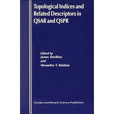 Topological Indices And Related Descriptors In Qsar And Qspar, New Book (9789056992392)
